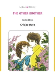 THE OTHER BROTHER (Mills & Boon Comics) - Mills & Boon Comics ebook by Jessica Steele,Chieko Hara