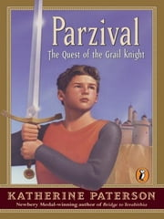 Parzival - The Quest of the Grail Knight ebook by Katherine Paterson