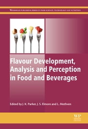Flavour Development, Analysis and Perception in Food and Beverages ebook by J K Parker,Stephen Elmore,Lisa Methven