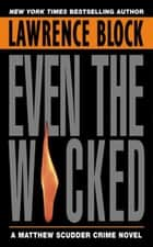 Even the Wicked ebook by Lawrence Block