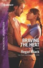 Braving the Heat ebook by Regan Black