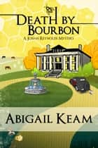 Death By Bourbon 4 ebook by Abigail Keam