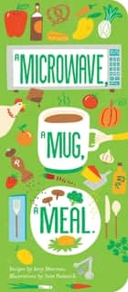 A Microwave, A Mug, A Meal ebook by Amy Sherman