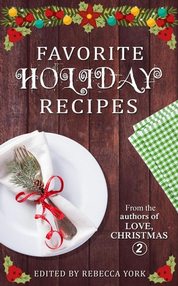 Favorite Holiday Recipes From the Authors of Love, Christmas 2 ebook by Mimi Barbour,Dani Haviland