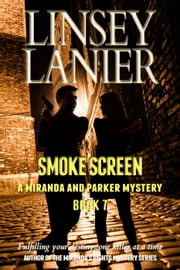 Smoke Screen - A Miranda and Parker Mystery, #7 ebook by Linsey Lanier