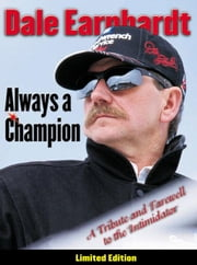 Dale Earnhardt: Always a Champion: A Tribute and Farewell to the Intimidator ebook by Triumph Books