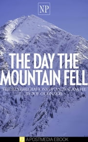 The Day the Mountain Fell (Picture Book Edition) - The Reverberations of an Avalanche ebook by Joe O'Connor