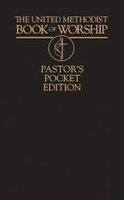 United Methodist Book of Worship  Pastor's Pocket Edition ebook by Abingdon Press