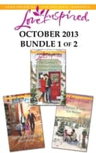 Love Inspired October 2013 - Bundle 1 of 2 - An Anthology eBook by Lissa Manley, Brenda Minton, Kim Watters