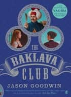 The Baklava Club ebook by Jason Goodwin