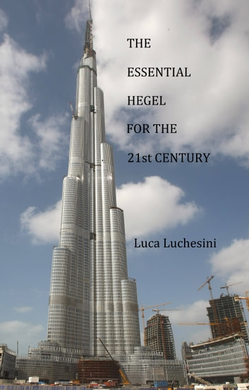 The Essential Hegel for the 21st Century ebook by Luca Luchesini