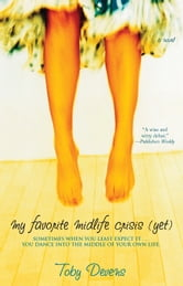 My Favorite Midlife Crisis (Yet) ebook by Toby Devens