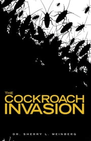 The Cockroach Invasion ebook by Dr. Sherry L. Meinberg