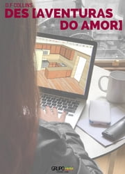 Desaventuras do Amor ebook by D.F Collins