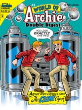 World of Archie Double Digest #4 ebook by SCRIPT: George Gladir, Mike Pellowski ARTIST: Stan Goldberg, Tim Kennedy, Fernando Ruiz, Al Milgrom, Jon D'Agostino, Janice Chiang, Phil Felix, Jack Morelli and Barry Grossman Cover: Pat Kennedy, Jon D'Agostino and Tito Pena