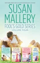 Susan Mallery Fool's Gold Series Volume Four/Halfway There/Just One Kiss/Two Of A Kind/Three Little Words ebook by SUSAN MALLERY