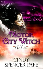 Motor City Witch ebook by Cindy Spencer Pape