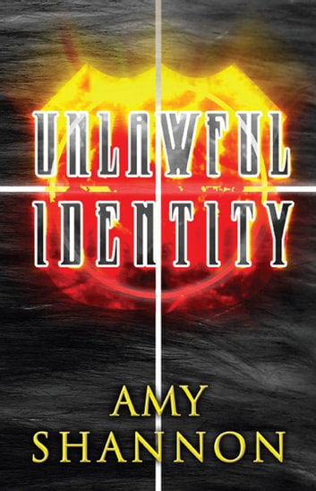 Unlawful Identity ebook by Amy Shannon