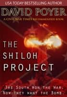 THE SHILOH PROJECT ebook by David Poyer
