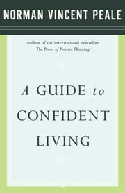 A Guide to Confident Living ebook by Dr. Norman Vincent Peale