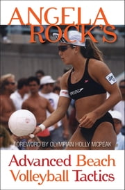 Angela Rock's Advanced Beach Volleyball Tactics ebook by Angela Rock