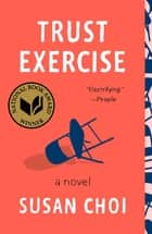 Trust Exercise - A Novel ebook by Susan Choi