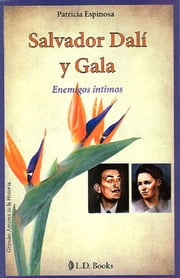 Salvador Dali y Gala - Enemigos intimos ebook by Kobo.Web.Store.Products.Fields.ContributorFieldViewModel