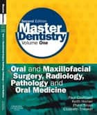 Master Dentistry - Volume 1: Oral and Maxillofacial Surgery, Radiology, Pathology and Oral Medicine ebook by Paul Coulthard, Keith Horner, Philip Sloan,...