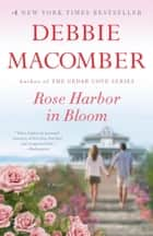 Rose Harbor in Bloom ebook by Debbie Macomber