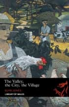 The Valley, the City, the Village ebook by Glyn Jones