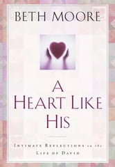A Heart Like His: Intimate Reflections on the Life of David ebook by Beth Moore