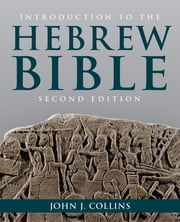 Introduction to the Hebrew Bible ebook by John J. Collins