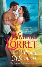 The Wrong Marquess ebook by Vivienne Lorret