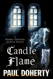 Candle Flame - A novel of Mediaeval London featuring Brother Athelstan ebook by Paul Doherty