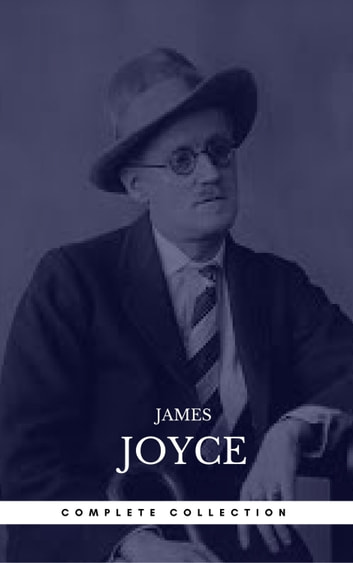James Joyce: The Complete Collection ebook by James Joyce,Book Center