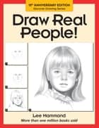 Draw Real People! eBook by Lee Hammond