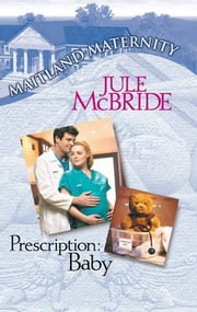 Prescription: Baby ebook by Jule McBride