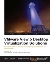 VMware View 5 Desktop Virtualization Solutions ebook by Jason  Langone, Andre Leibovici