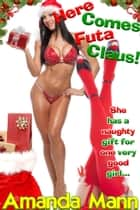 Here Comes Futa Claus! ebook by