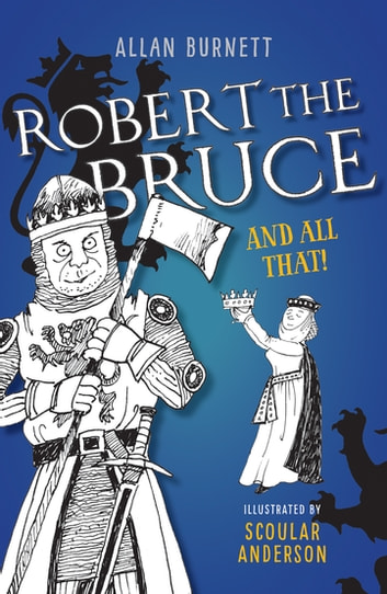 Robert the Bruce And All That ebook by Allan Burnett