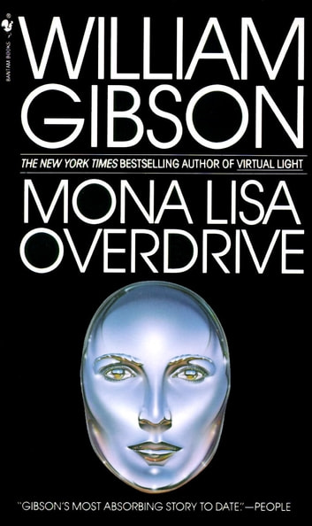 Mona Lisa Overdrive - A Novel ebook by William Gibson