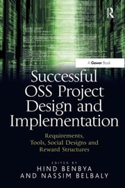 Successful OSS Project Design and Implementation - Requirements, Tools, Social Designs and Reward Structures ebook by Hind Benbya,Nassim Belbaly