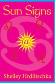 Sun Signs ebook by Hrdlitschka, Shelley