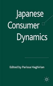 Japanese Consumer Dynamics ebook by Dr Parissa Haghirian