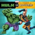 Hulk vs. Wolverine ebook by Marvel Press, Clarissa S Wong