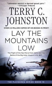 Lay the Mountains Low ebook by Terry C. Johnston