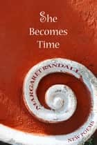 She Becomes Time ebook by Margaret Randall