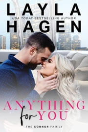 Anything For You - The Connor Family, #1 ebook by Layla Hagen