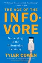 The Age of the Infovore ebook by Tyler Cowen
