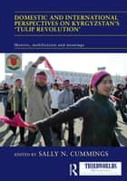 Domestic and International Perspectives on Kyrgyzstan's 'Tulip Revolution' ebook by Sally Cummings